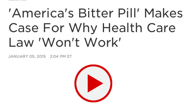 'America's Bitter Pill' Makes Case For Why Health Care Law 'Won't Work'